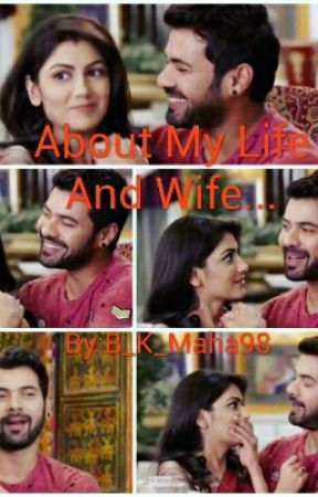 About My Life And Wife... by B_K_Maha98