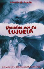 Guiadas por la lujuria (+18) -Jerrie by paradiselauren