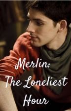 Merlin: The Loneliest Hour by highempress