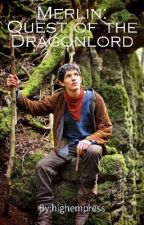 Merlin: Quest of the Dragonlord by highempress