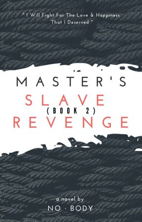 Master's Slave Revenge (BOOK 2) by DesereeLean