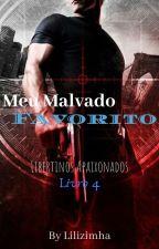 Meu Malvado Favorito  (+18) Livro 4 Série Libertinos Apaixonados by lilizimha