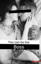 You can be the boss(Editing) by QueenTeenIdle