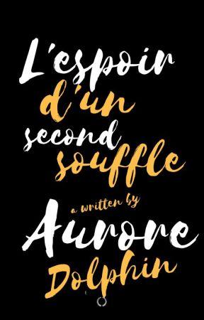 L'espoir D'un Second Souffle by Licornelle1