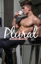 Plural (18+) by cristaltyhoe