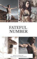 Fateful Number by meftjustinbieber