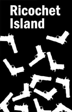Ricochet Island by DarkClaymore