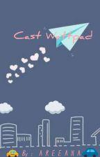 Cast Wattpad by Areeana_