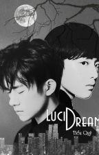 [Tỉ Hoành] LUCID DREAM - Tạm ngưng by Xiaogui1002