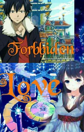 The Second Princess : Forbidden Love (Gray x OC) Fairytail [BOOK 2] by Luv_INFINITE