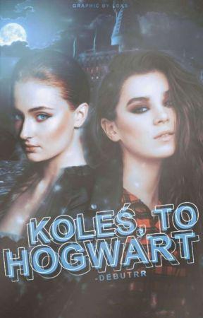 KOLEŚ, TO HOGWART ➺ Harry Potter by -debutRR