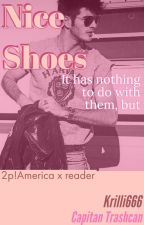 Nice Shoes. ( 2p America X Reader ) by Krilli666