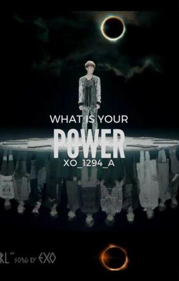 WHAT IS YOUR POWER? 1ra & 2da TEMPORADA
