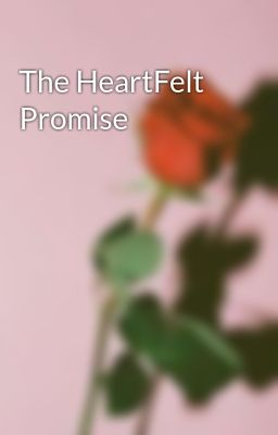 The HeartFelt Promise