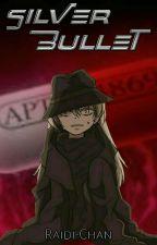 Silver Bullet by Raidi-chan
