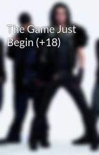 The Game Just Begin (+18) by sukaulitz