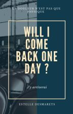 Will I come back one day ? by estellechronique