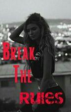 Break The Rules by Psychiczna-