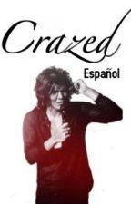 Crazed. (Harry Styles). Español by laromimedicen