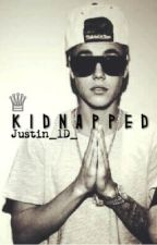 ♕Kidnapped ~Justin Bieber ♕ by Justin_1D_