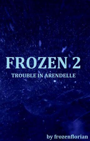 La Reine des Neiges 2 - Danger sur Arendelle by frozenflorian