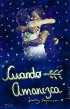 Cuando amanezca || Larry Stylinson [editando]  by moonandsun2809