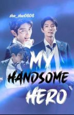 My Handsome Hero(slow Update) by sha_sha0808