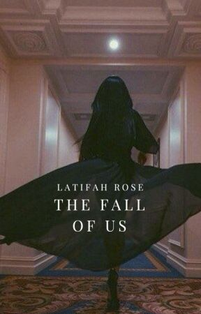 The Fall of Us by sadlylatifah