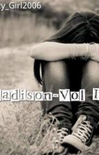 Madison ~Vol III~   ||FIZALIZATA|| by Crazy_Girl2006