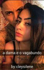 A Dama E O Vagabundo ( Concluido) by Eloasilva040899
