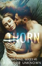 Thorn (Carmichael Series #5)✔️ by AuthorrUnknown