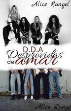 D.D.A Desprovidas De Amar by Unicornio_ComdeRosa