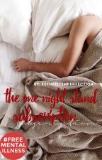 """The """"One Night Stand"""" Subscription. by estheticimperfection"""