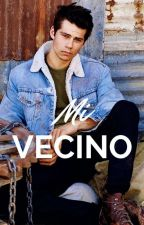 Mi Vecino (Dylan O'Brien y tú) by _Strange_thoughts_
