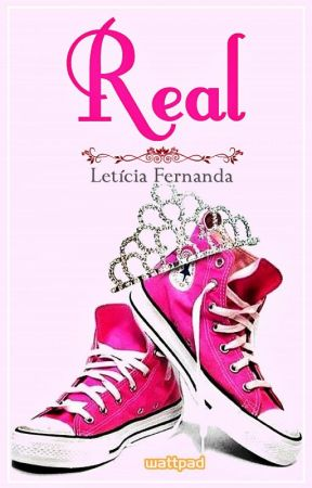 Real by leticiafernanda13