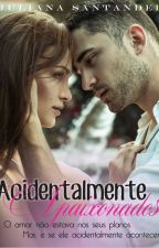 Acidentalmente Apaixonados by JuSantander