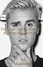 I'm Glad You're With Me (JB INSTAGRAM STORY) by bhadbieber