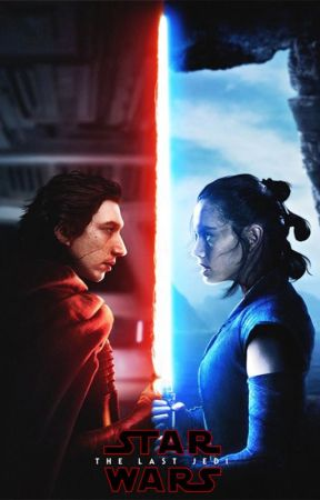 Star Wars~ The Last Jedi Fanfiction! Reylo! by Raythewriterforever