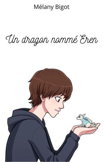Un dragon nommé Eren [TERMINÉ]