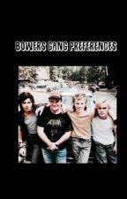 Bowers gang // Preferences ✔ by -lovina