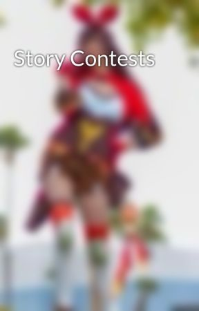 Story Contests by ForeverFire998
