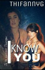 I Know You... (Camren Storie) by ThifannyG