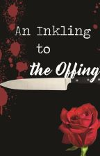 An Inkling to the Offings by spacewiz217