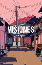 Visiones ➳ camren by consequenhes