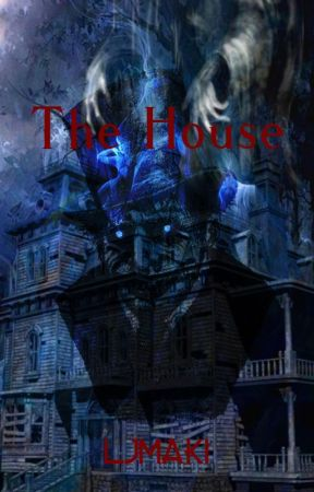 The House (Interactive Story) ✔ by LJMaki
