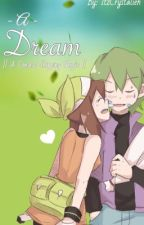 A Dream | Contestshipping Fanfiction by ItzCrystalieh