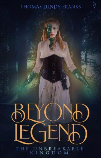 Beyond Legend: The Unbreakable Kingdom