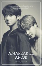 Amarrar el amor (Jikook) |Adap. by 01anonymous04