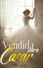 Vendida para casar by EvaDoce