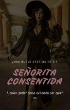 Señorita Consentida  by gianna1435